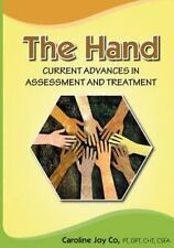 The Hand: Current Advances in Assessment and Treatment by Caroline Joy,...