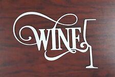 "11""  Elegant Wine / Wine Glass Home Decor Sign for Kitchen  Bar UNFINISHED"