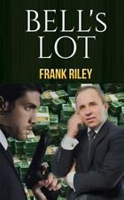 Bell's Lot by Frank Riley (2014, Paperback)