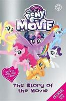 The Story of the Movie (My Little Pony The Movie) by My Little Pony, NEW Book, F