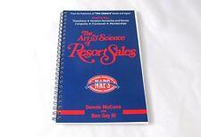 The Art and Science of Resort Sales by Dennis McCann Ben Gay III