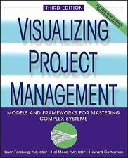Visualizing Project Management : Models and Frameworks for Mastering Complex...
