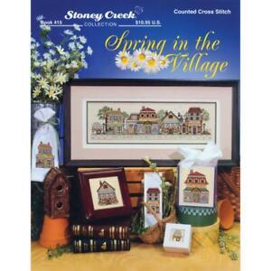 STONEY CREEK Cross Stitch Pattern Leaflet SPRING IN THE VILLAGE 415