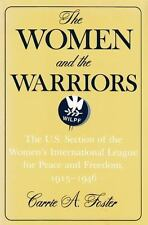 The Women And The Warriors: The U.S. Section Of The Women's International Lea...