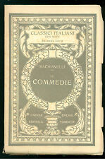 MACHIAVELLI NICCOLO'  LE COMMEDIE UTET 1932 CLASSICI ITALIANI 39 TEATRO