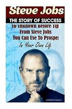Steve Jobs - The Story Of Success. 16 Unknown Before Tips From Steve Jobs You Ca