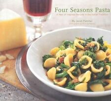NEW Four Seasons Pasta: A Year of Inspired Recipes in the Italian Tradition