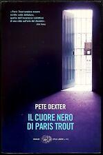 Pete Dexter, Il cuore nero di Paris Trout, Ed. Einaudi, 2005