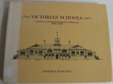Victorian Schools 1837-1900: Study in Colonial Government Architecture. Burchell