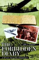 The Forbidden Diary: A B-24 Navigator Remembers (B-24, 467th Bomb Group, 8th AF)