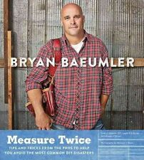 Measure Twice: Tips and Tricks from the Pros to Help You Avoid the Most...