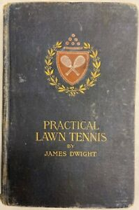 1893 PRACTICAL LAWN TENNIS  First Edition by James Dwight - Early Action Photos