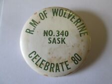 VINTAGE R.M. OF WOLVERINE NUMBER 340 SASKATCHEWAN BUTTON PINBACK