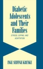 NEW - Diabetic Adolescents and their Families: Stress, Coping, and Adaptation