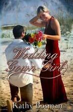 Wedding Gown Girl by Kathy Bosman (2012, Paperback)