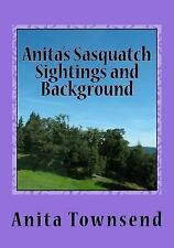 Anita's Sasquatch Sightings and Background : Factual Accounts by Anita.
