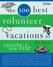 NEW - The 100 Best Volunteer Vacations to Enrich Your Life by Grout, Pam