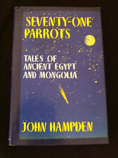 Seventy One Parrots: Tales of Ancient Egypt and Mongolia by John Hampden HBDJ LN