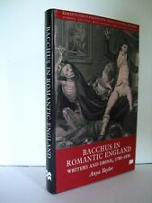 Bacchus in Romantic England: Writers & Drink, 1780 - 1830 by Anya Taylor. SIGNED