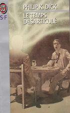 """Le Temps Désarticulé - Philip K. Dick. """" J'ai Lu """" S.F. n°4133. Rare. C.Lundgren"""
