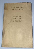 Ferdinand Bruckner Jugend zweier Kriege Krankheit der Jugend Band 1 1948