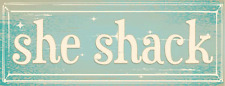 She Shack Metal Sign, Woman Cave, She Shed, Rustic Décor