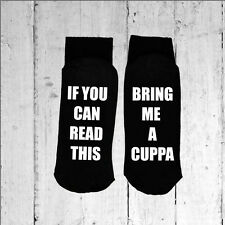 If you can read this/Bring me a Cuppa - Printed on the Sole size 6-12
