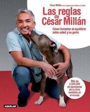 Las reglas de Cesar Millan (Spanish Edition) by Millan, Cesar