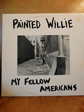 """Painted Willie """"My Fellow Americans"""" 33RPM Spinhead (SP-004) - punk -1984"""