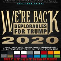 Trump 2020 We're Back Deplorables 2020 Republican MAGA KAG AMERICA Sticker Decal
