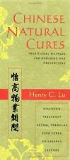 Chinese Natural Cures : Traditional Methods for Remedies and Prevention by...