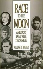 USED (GD) Race to the Moon: America's Duel with the Soviets by William B. Breuer