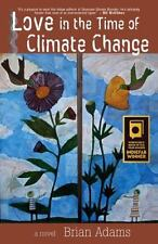Love in the Time of Climate Change by Brian Adams (2014, Paperback)