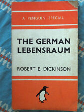 Penguin Special S106 The German Lebensraum by Robert E. Dickinson 1943 Debunking