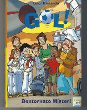 GOL! N.17 - BENTORNATO MISTER - LUIGI GARLANDO - Battello a vapore 2010