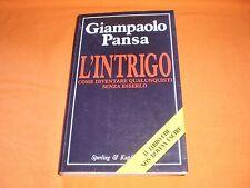 GIAMPAOLO PANSA, L'INTRIGO—COME DIVENTARE QUALUNQUISTI SENZA ESSERLO, SPERLING 1