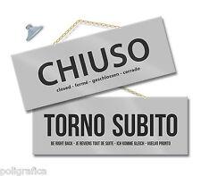 MAXI Cartello CHIUSO/TORNO SUBITO cm 28,5x10 ARGENTO kit con catenina e ventosa