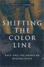 Shifting the Color Line : Race and the American Welfare State by Robert C....