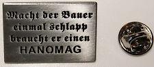 HANOMAG SPRUCH Kult Logo Emblem Traktor l Anstecker l Abzeichen l Pin 189