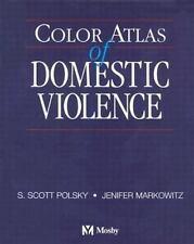 Color Atlas of Domestic Violence, 1e, Markowitz ND  RNc  WHNP, Jenifer, Polsky M