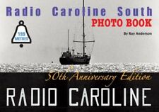 Pirate Radio Caroline South Photo Book by Ray Anderson - 84 Pages