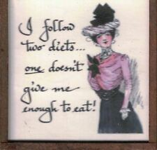I Follow 2 Diets...1 Doesn't Give Me...Harvey Wallhangers Sassy Ladies Magnet #6
