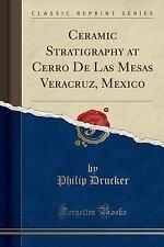 Ceramic Stratigraphy at Cerro de Las Mesas Veracruz, Mexico (Classic Reprint) (P