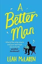 A Better Man by Leah McLaren (Paperback, 2015)