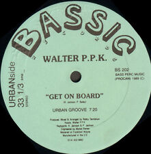 WALTER P.P.K - Get On Board - bassic
