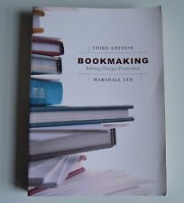 Bookmaking: Editing/Design/Production by Marshall Lee (Paperback, 2009)