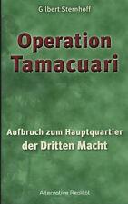 OPERATION TAMACUARI - Gilbert Sternhoff BUCH ( wie Jan van Helsing )