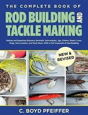 THE COMPLETE BOOK OF ROD BUILDING AND TACKLE  - C. BOYD PFEIFFER (PAPERBACK) NEW