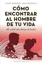 Como encontrar al hombre de tu vida (Coleccion Psicologia) (Spanish Edition)