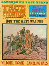 1974 True Frontier Magazine: How The West Was Fun/Wild Bill Hickok/Gambling Gals